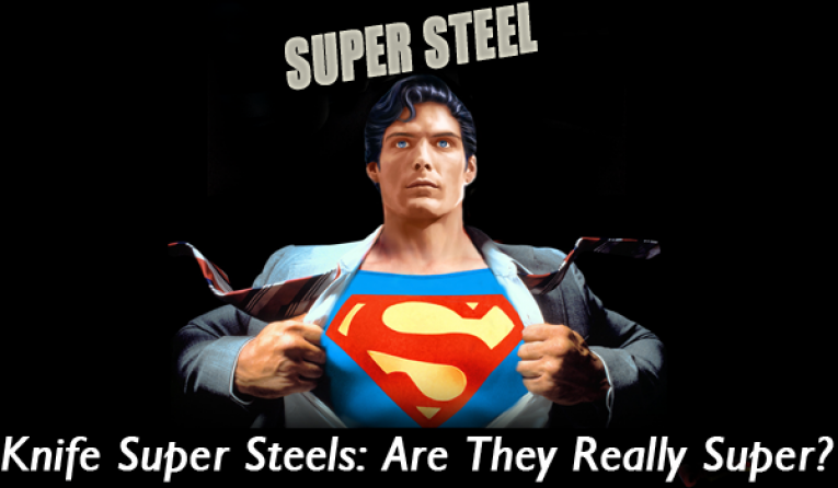 Knife Super Steels: Are They Really Super?