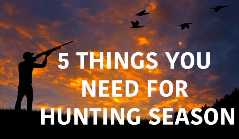 5 Things You Need For Hunting Season