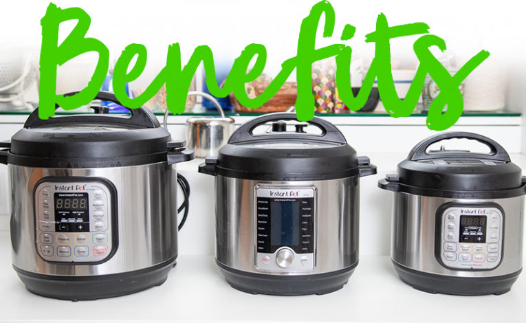 Benefits of the Instant Pot