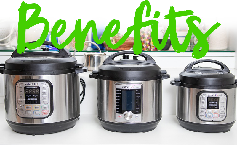 The Benefits of the Instant Pot